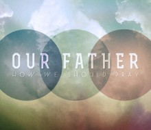 Our Father Message Series